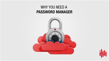 Why you need to use a password manager